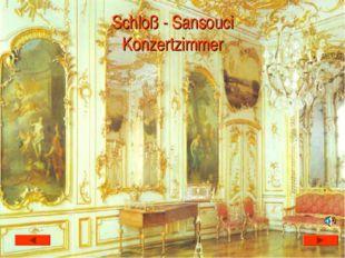 Schloß - Sansouci Konzertzimmer