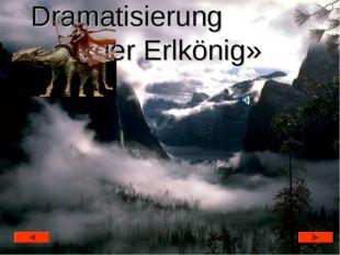 Dramatisierung «der Erlkönig»