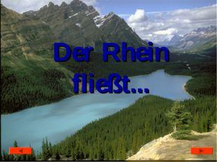 Der Rhein fließt...