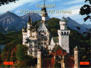 Düsseldorf (13.Dezember 1797 H.Heine)