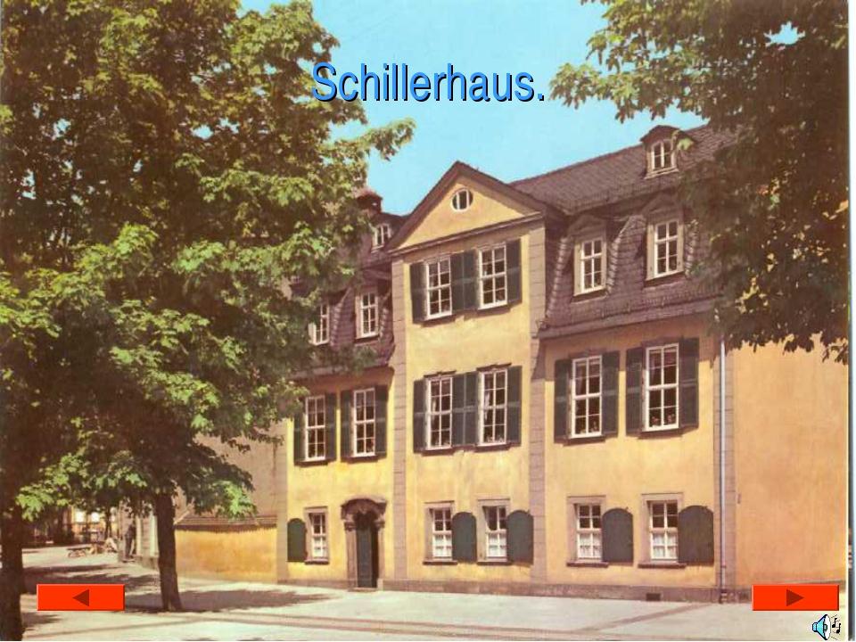 Schillerhaus.