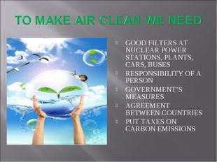 GOOD FILTERS AT NUCLEAR POWER STATIONS, PLANTS, CARS, BUSES RESPONSIBILITY OF