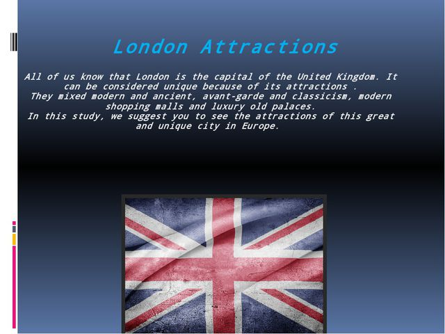 All of us know that London is the capital of the United Kingdom. It can be co...