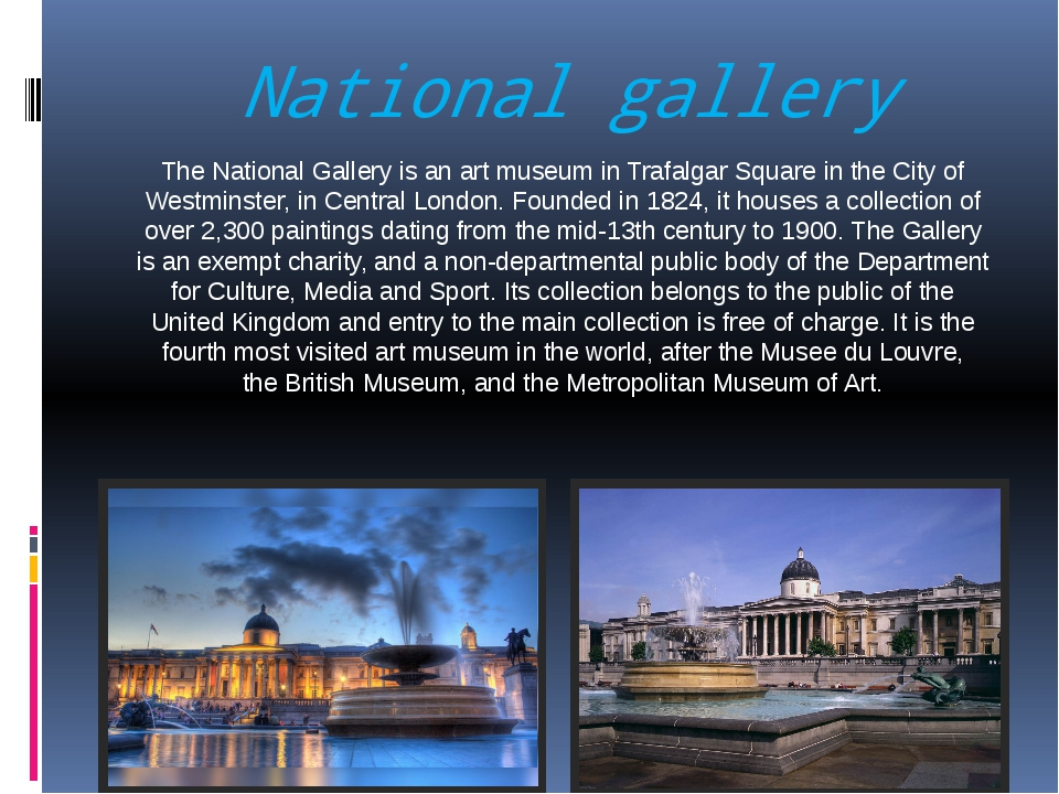 National gallery The National Gallery is an art museum in Trafalgar Square in...