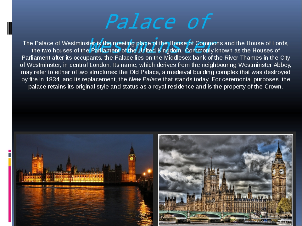 Palace of Westminster  The Palace of Westminster is the meeting place of the ...
