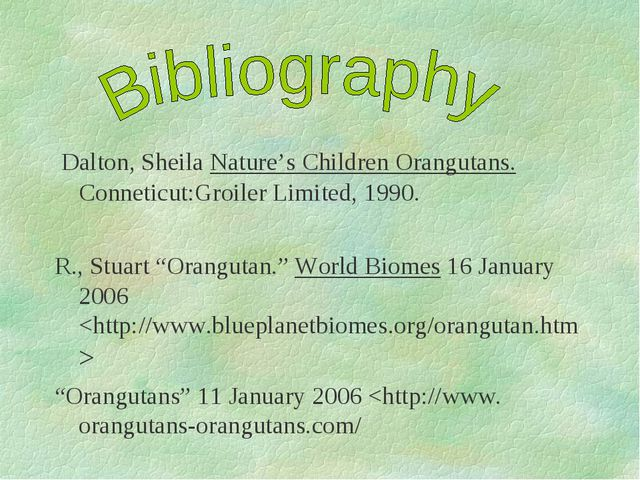 Dalton, Sheila Nature's Children Orangutans. Conneticut:Groiler Limited, 199...