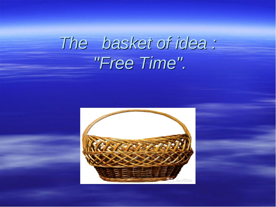 "The basket of idea : ""Free Time""."