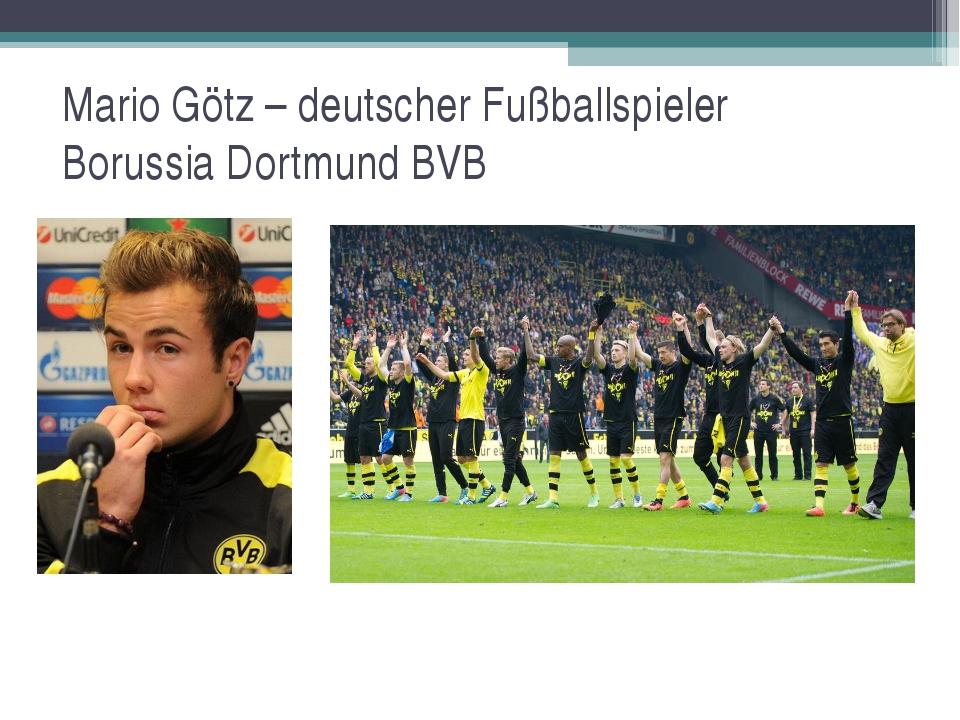 Mario Götz – deutscher Fußballspieler Borussia Dortmund BVB
