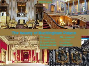 The beauty of Buckingham Palace 775 rooms: 19 – state rooms - rooms for the R
