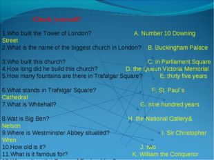 1.Who built the Tower of London? A. Number 10 Downing Street 2.What is the na
