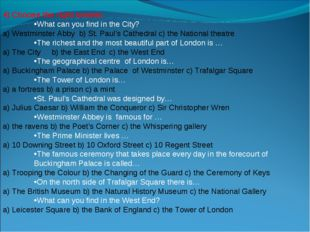4) Choose the right answer. What can you find in the City? a) Westminster Abb