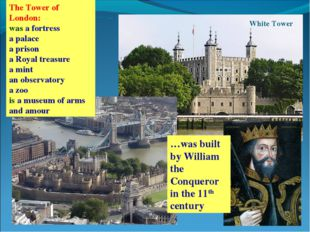 The Tower of London: was a fortress a palace a prison a Royal treasure a min