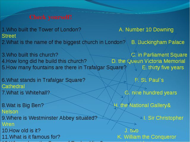1.Who built the Tower of London? A. Number 10 Downing Street 2.What is the na...