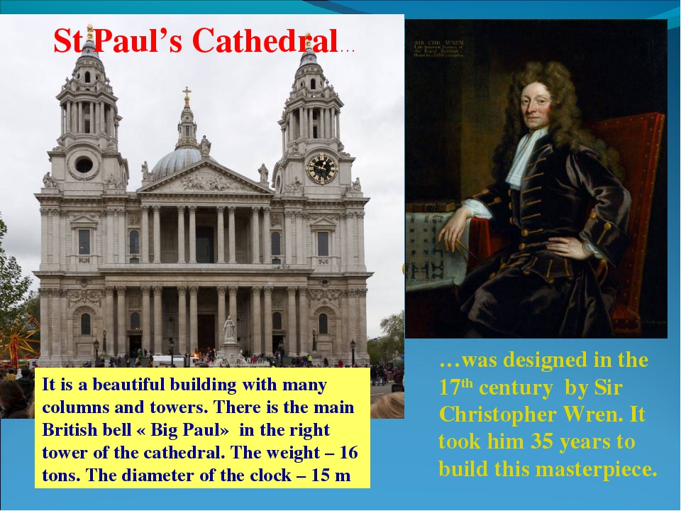 St Paul's Cathedral… …was designed in the 17th century by Sir Christopher Wre...