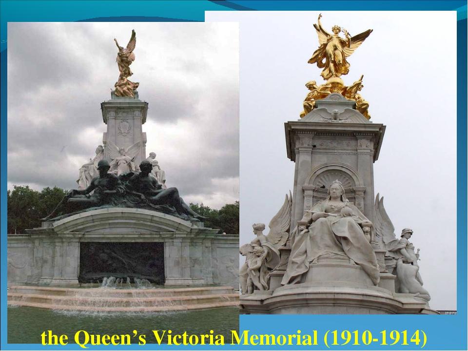 the Queen's Victoria Memorial (1910-1914)