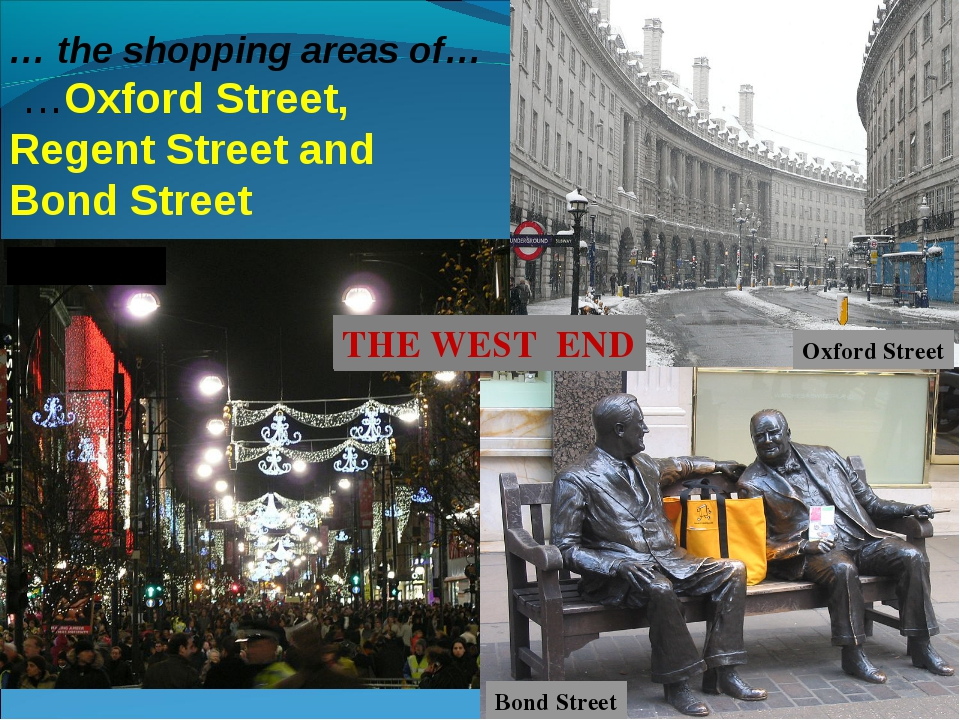 Oxford Street Regent Street Bond Street Oxford Street … the shopping areas of...