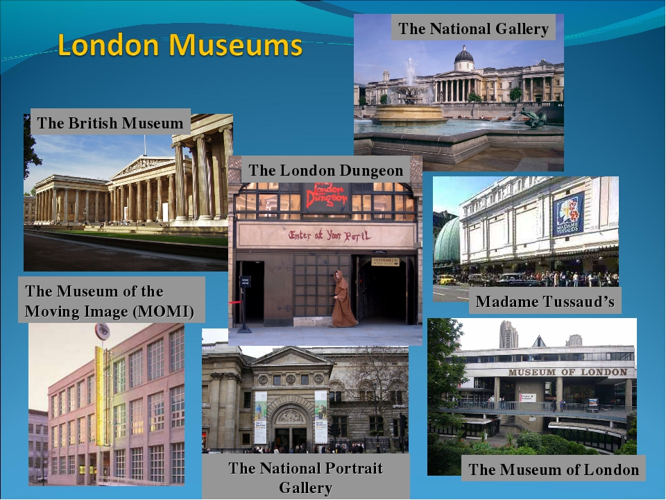 The National Gallery Madame Tussaud's The Museum of London The London Dungeon...