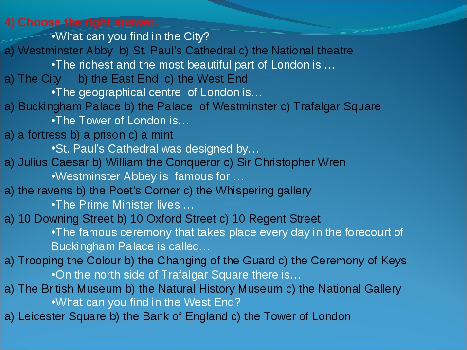 4) Choose the right answer. What can you find in the City? a) Westminster Abb...