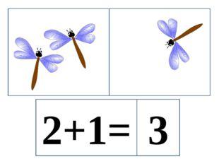 2+1= 3