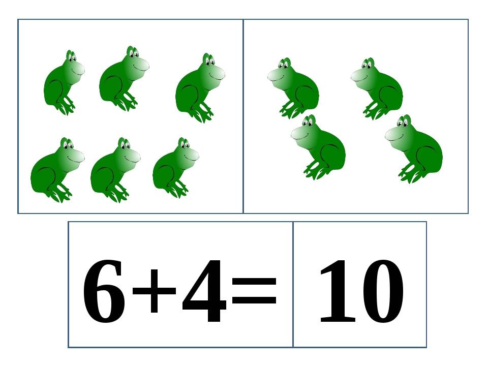 6+4= 10