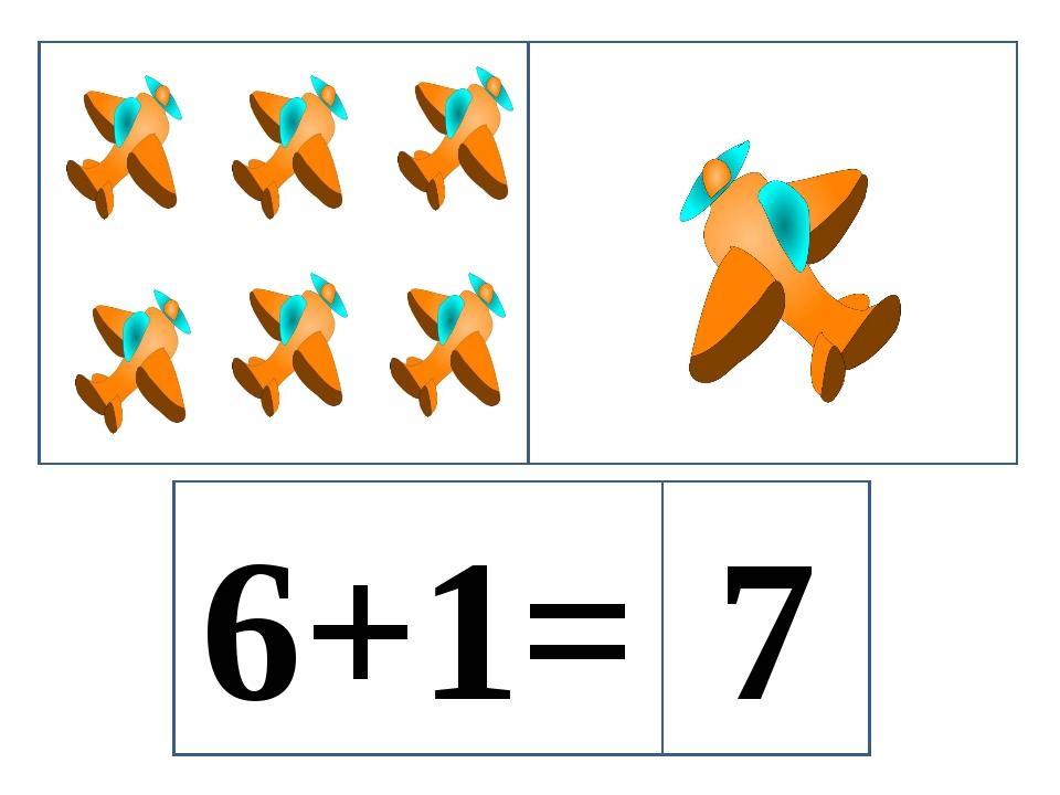 6+1= 7