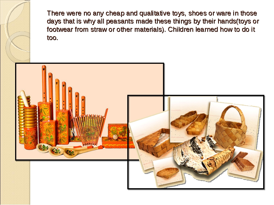 There were no any cheap and qualitative toys, shoes or ware in those days tha...