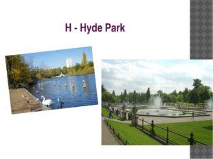 H - Hyde Park