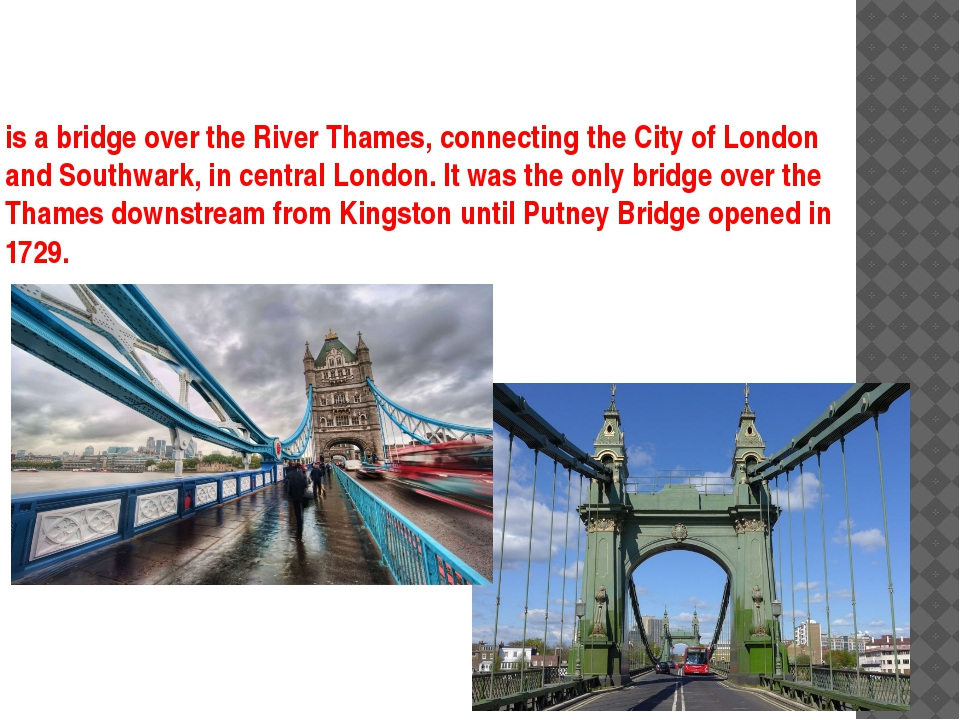 is a bridge over the River Thames, connecting the City of London and Southwar...