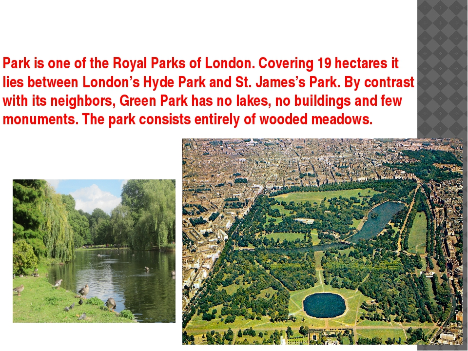 Park is one of the Royal Parks of London. Covering 19 hectares it lies betwee...