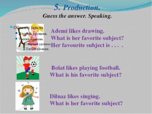 5. Production. Guess the answer. Speaking. Ademi likes drawing. What is her f