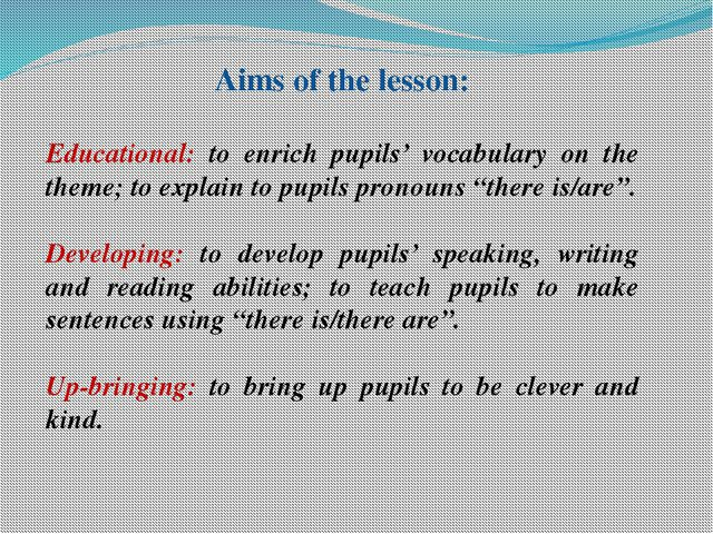 Aims of the lesson: Educational: to enrich pupils' vocabulary on the theme; t...