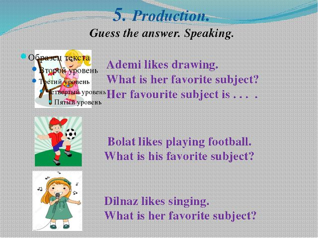 5. Production. Guess the answer. Speaking. Ademi likes drawing. What is her f...
