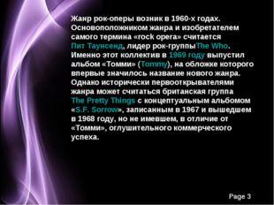 Жанр рок-оперы возник в 1960-х годах. Основоположником жанра и изобретателем