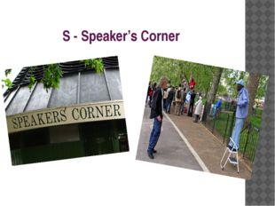 S - Speaker's Corner