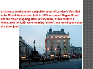 is a famous road junction and public space of London's West End in the City o