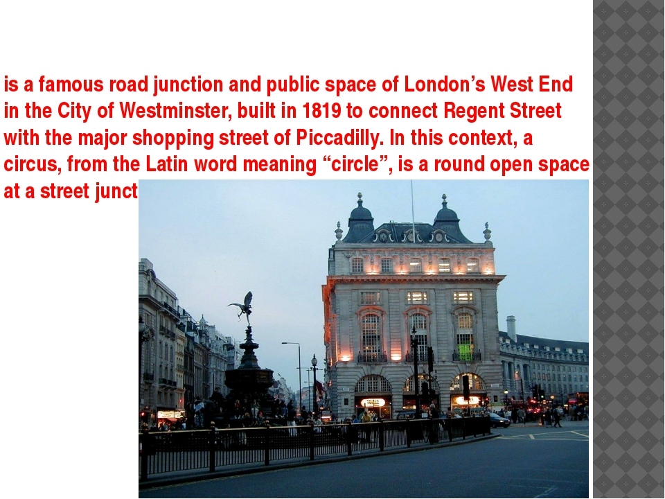 is a famous road junction and public space of London's West End in the City o...