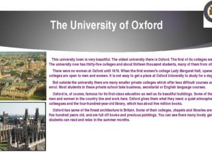 The University of Oxford This university town is very beautiful. The oldest u