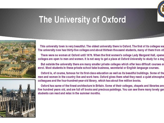 The University of Oxford This university town is very beautiful. The oldest u...