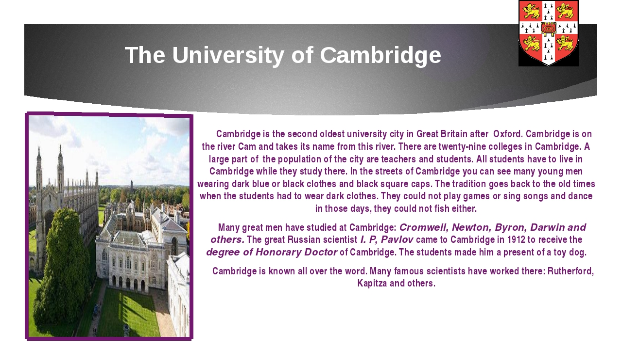The University of Cambridge Cambridge is the second oldest university city in...
