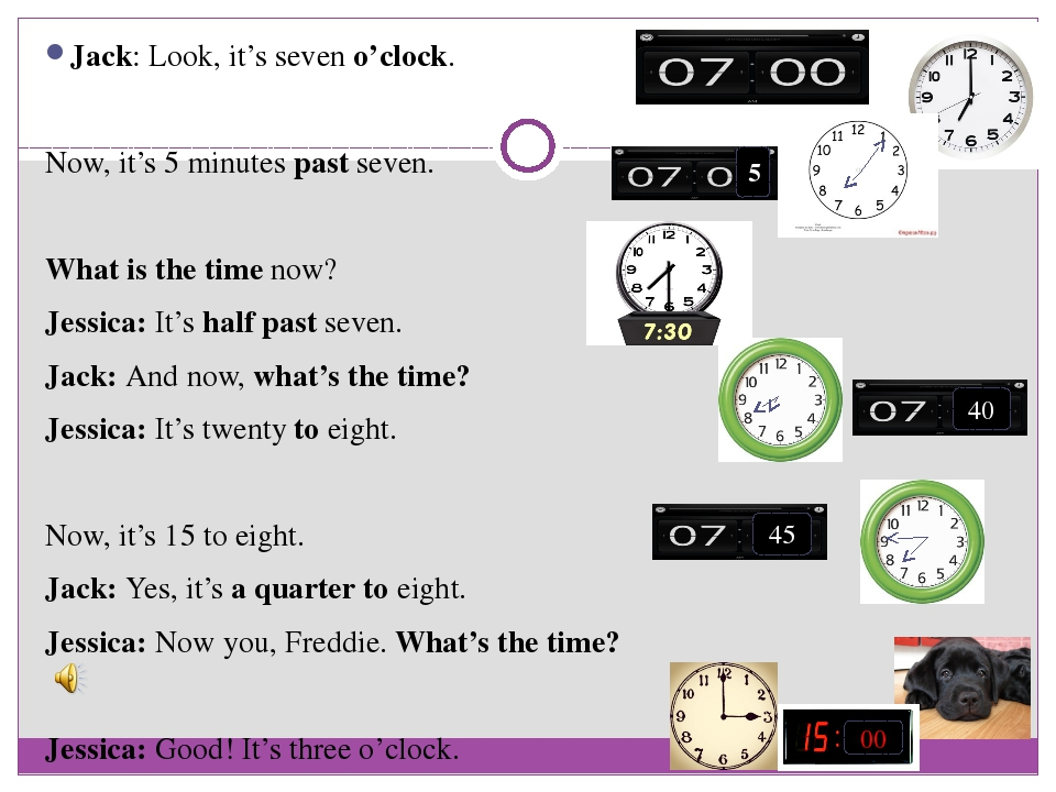 Jack: Look, it's seven o'clock. Now, it's 5 minutes past seven. What is the...