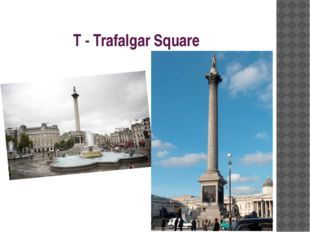 T - Trafalgar Square
