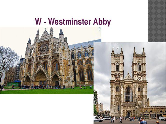 W - Westminster Abby