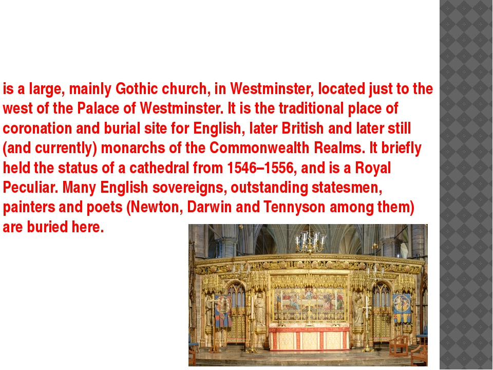 is a large, mainly Gothic church, in Westminster, located just to the west of...