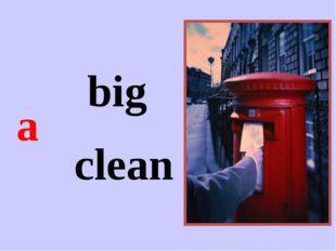 a big clean