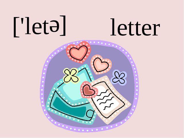 ['let e ] letter