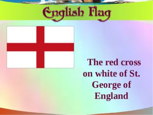 The red cross on white of St. George of England