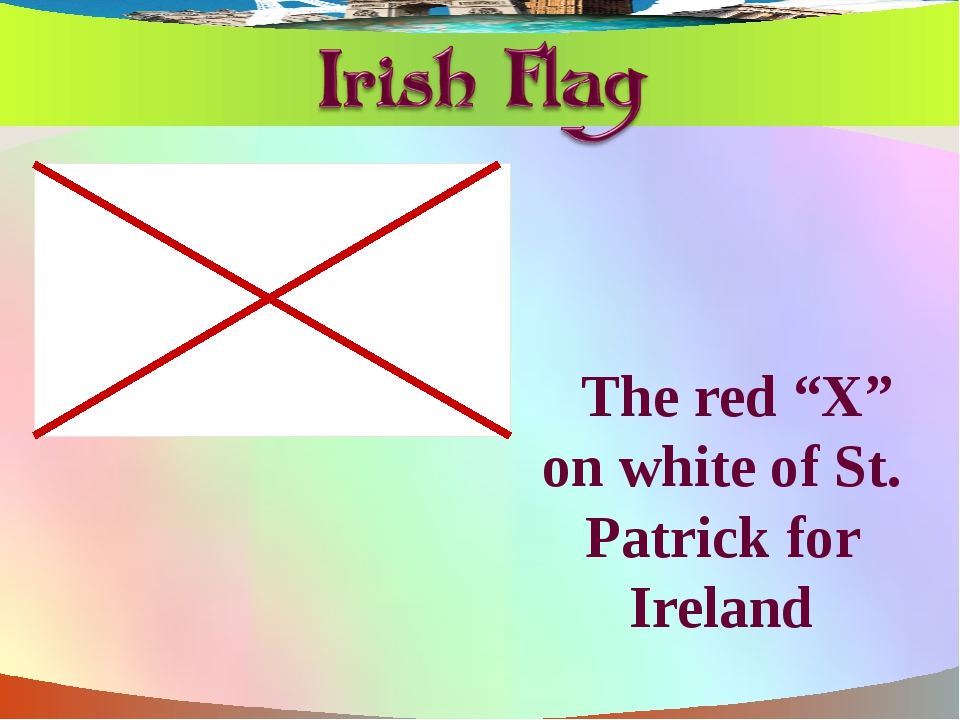 """The red """"X"""" on white of St. Patrick for Ireland"""