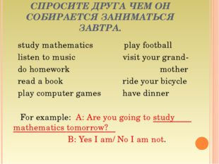 study mathematics             play football