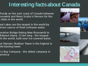 Interesting facts about Canada Bay of Fundy on the east coast of Canada betwe
