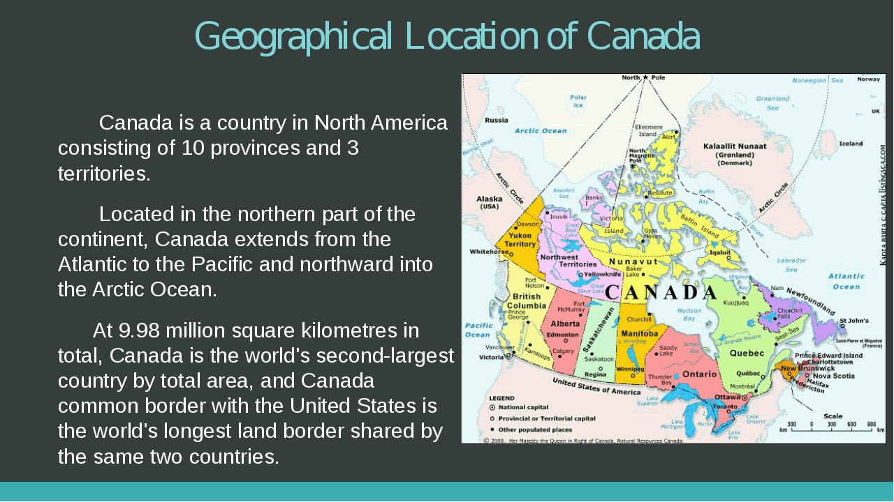 Geographical Location of Canada Canada is a country in North America consisti...